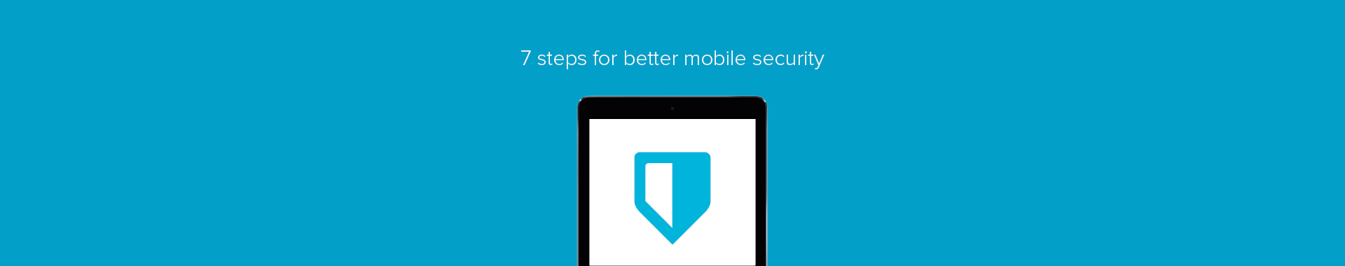 7 tips to improve your mobile security