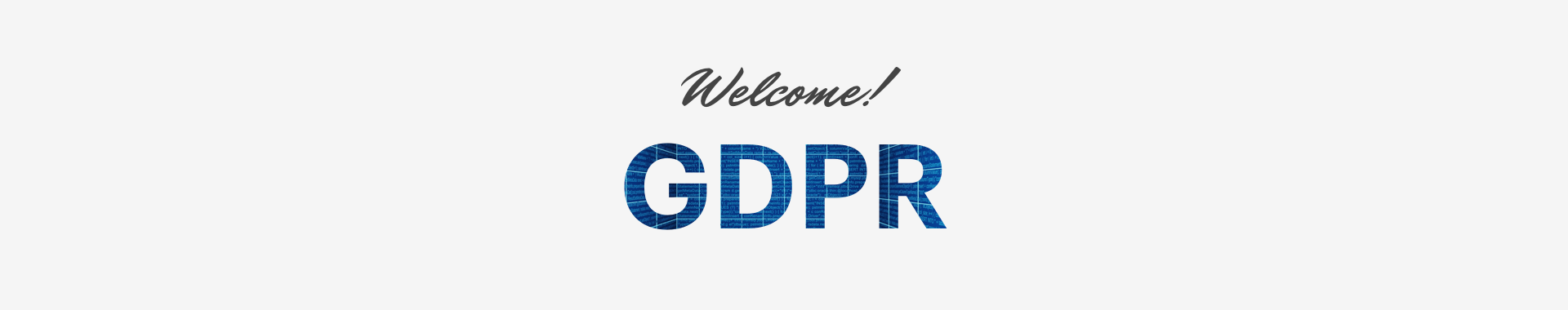Welcome, GDPR!